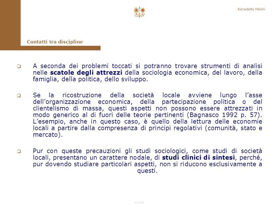 F.Callai Benedetto Meloni Linteresse per i diversi aspetti della vita sociale mette gli studi sociologici a contatto con altre discipline, con diversi campi disciplinari, che sono andati differenziandosi con lo sviluppo della sociologia.