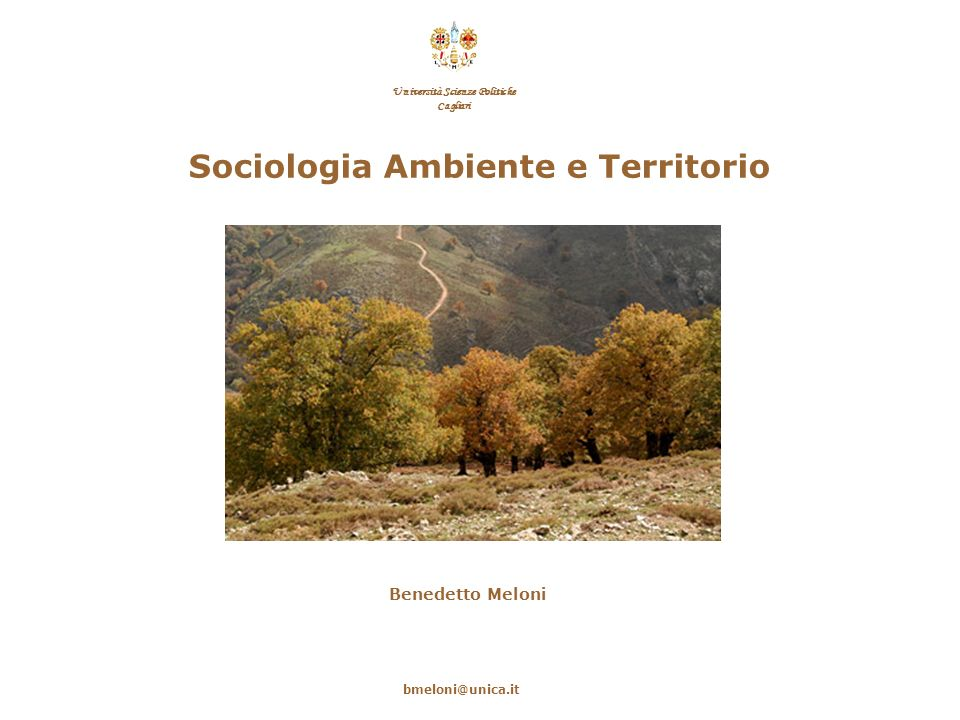 Sociologia Ambiente e Territorio Università Scienze Politiche Cagliari Benedetto Meloni bmeloni@unica.it