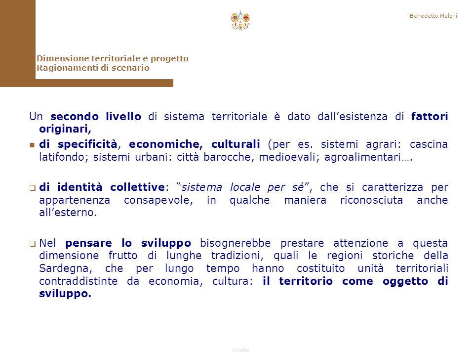 F.Callai Un secondo livello di sistema territoriale è dato dallesistenza di fattori originari, n n di specificità, economiche, culturali (per es.