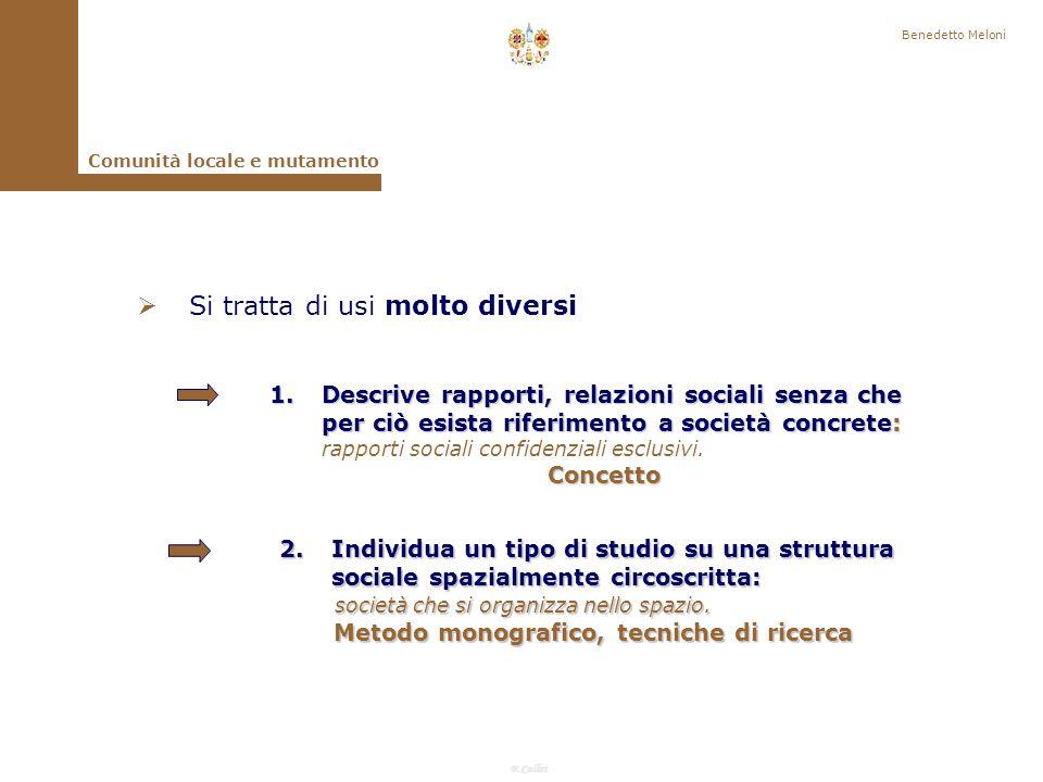 F.Callai Benedetto Meloni Comunità locale e mutamento Il termine comunità nella tradizione sociologica si sposa con altri due termini Società Societàcomunità e società Locale Localecomunità locale