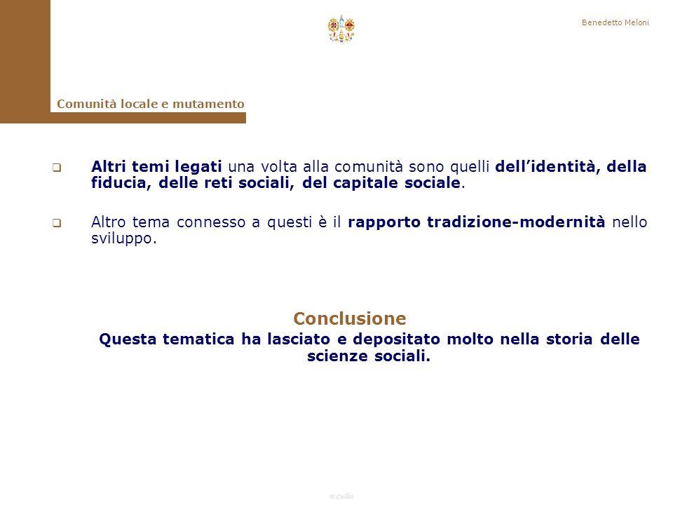 F.Callai Benedetto Meloni Comunità locale e mutamento Cè infine un altro aspetto che solo in parte deriva dalla problematizzazione e dal raffreddamento del concetto di comunità.