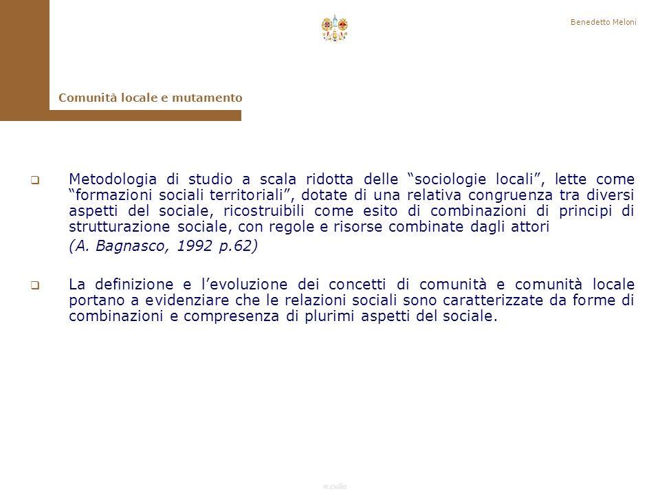 F.Callai Benedetto Meloni Comunità locale e mutamento Altri temi legati una volta alla comunità sono quelli dellidentità, della fiducia, delle reti sociali, del capitale sociale.