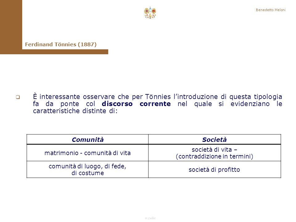 F.Callai Benedetto Meloni Uso classico dei due concetti di comunità società Ferdinand Tönnies (1887) La formulazione definitiva dei due concetti nelle scienze sociali risale a F.