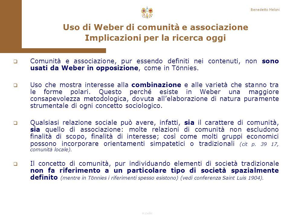 F.Callai Benedetto Meloni Per relazione sociale Weber intende un comportamento di più individui instaurato reciprocamente secondo il suo contenuto di senso, e orientato in conformità (1922 trad.