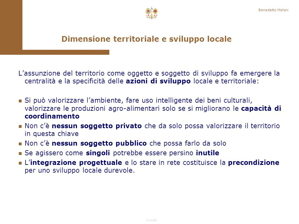 F.Callai Benedetto Meloni I concetti di configurazione e comunità personale sono il risultato più evidente del modo di tematizzare la comunità, e, in ogni caso, la compresenza di forme sociali o della complessità sociale, che include sia relazioni di società sia relazioni di comunità.