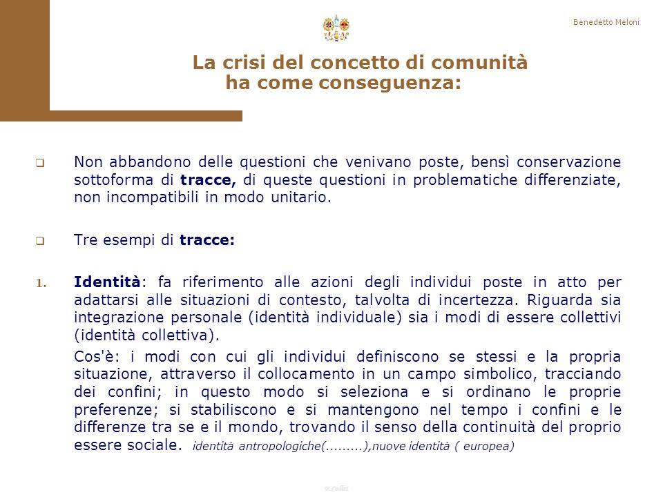 F.Callai Benedetto Meloni Il particolarismo (familistico o parentale), quando si associa a principi di prestazione e ad adempimenti di ruolo, può favorire apertura, cooperazione, estensione di fiducia (A.Mutti).