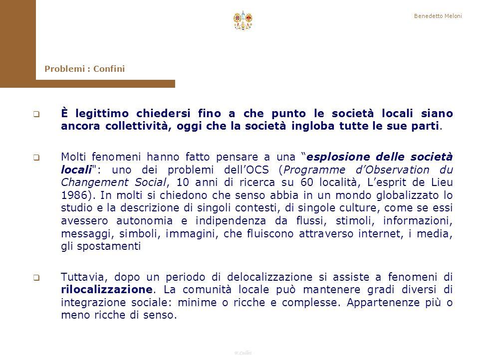 F.Callai Benedetto Meloni È possibile definire in modo univoco i confini di una unità sociale localizzata.