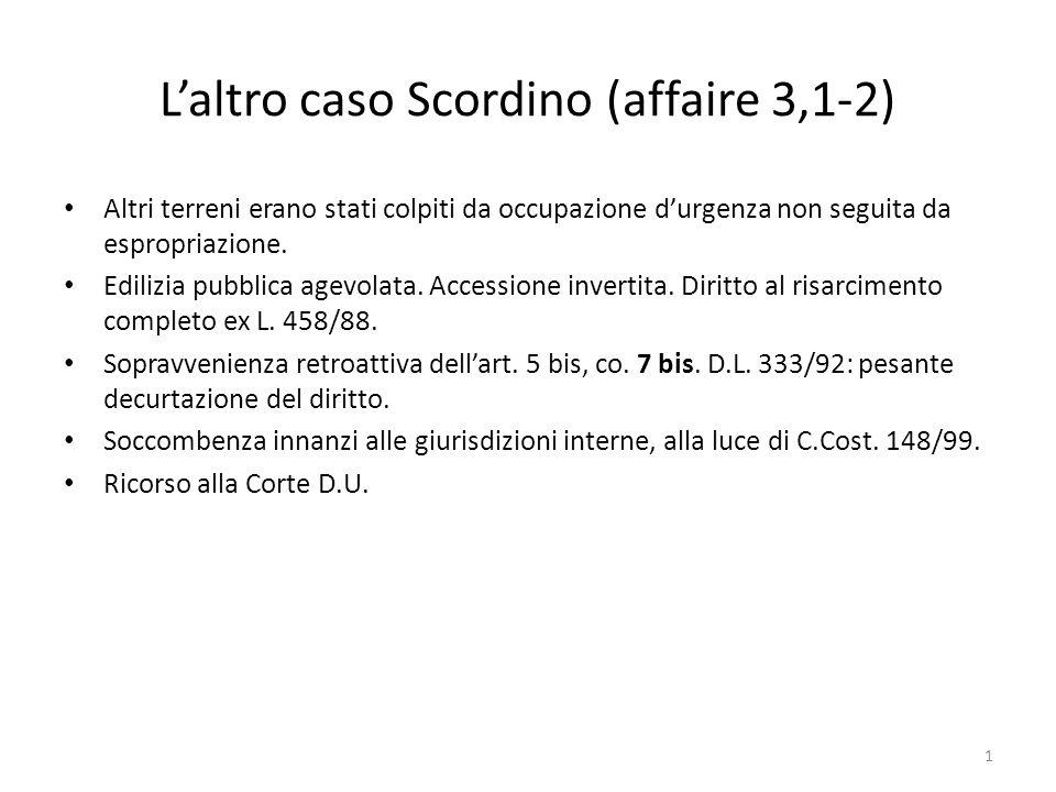 1 Laltro caso Scordino (affaire 3,1-2) Altri terreni erano stati colpiti da occupazione durgenza non seguita da espropriazione. Edilizia pubblica agev