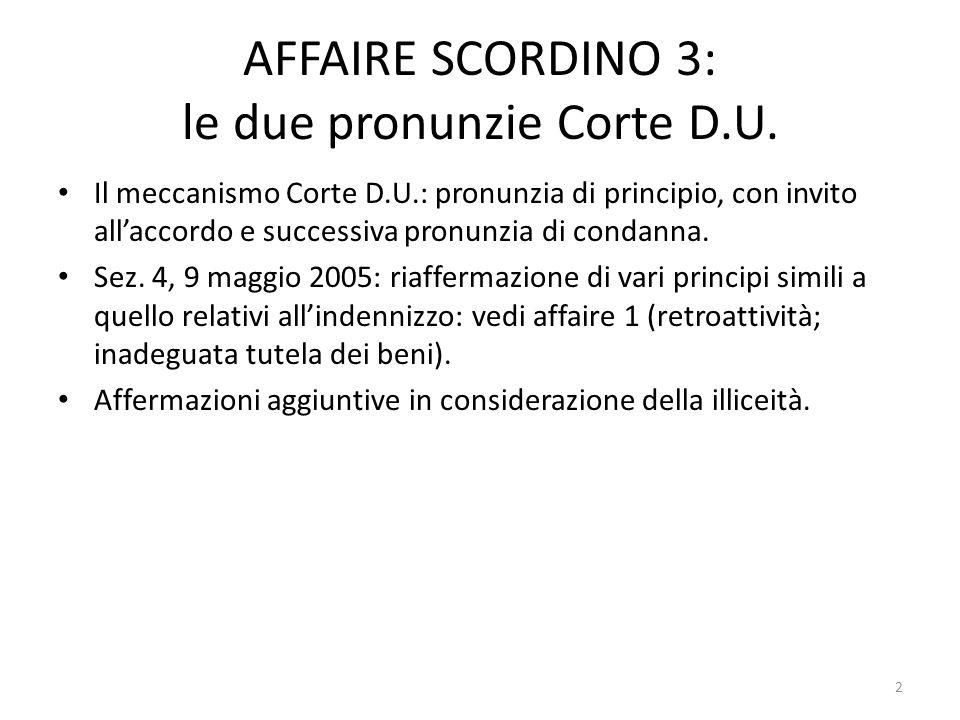 2 AFFAIRE SCORDINO 3: le due pronunzie Corte D.U. Il meccanismo Corte D.U.: pronunzia di principio, con invito allaccordo e successiva pronunzia di co