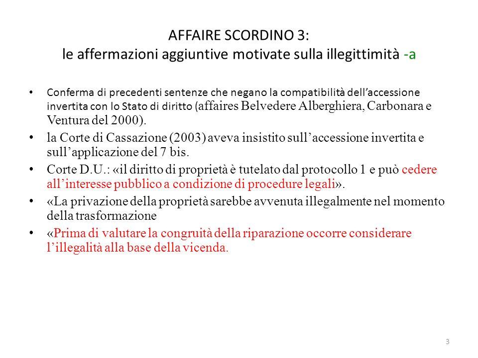 3 AFFAIRE SCORDINO 3: le affermazioni aggiuntive motivate sulla illegittimità -a Conferma di precedenti sentenze che negano la compatibilità dellacces