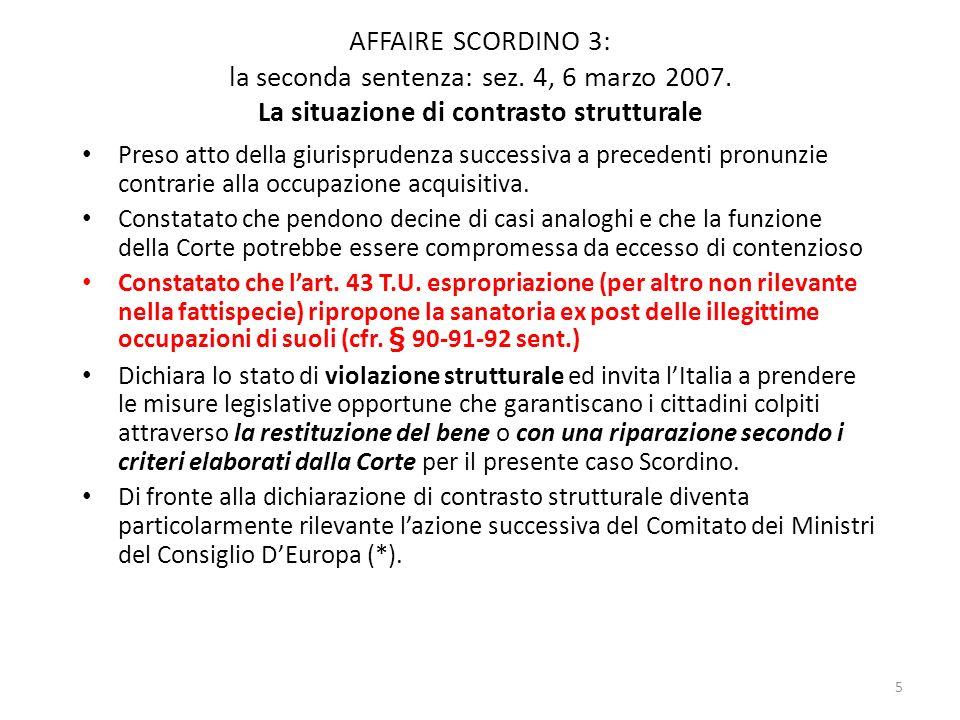 5 AFFAIRE SCORDINO 3: la seconda sentenza: sez. 4, 6 marzo 2007. La situazione di contrasto strutturale Preso atto della giurisprudenza successiva a p