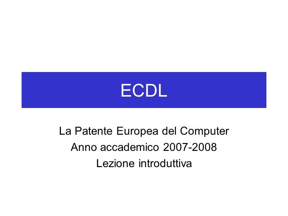 LECDL È un certificato, internazionalmente riconosciuto, che attesta l insieme minimo di conoscenze e abilità informatiche (come per una patente di guida classica) È un programma del CEPIS (Council of European Professional Informatics Societies), l ente che riunisce le associazioni europee di informatica ECDL Start: 4 moduli ECDL Full: tutti i 7 moduli