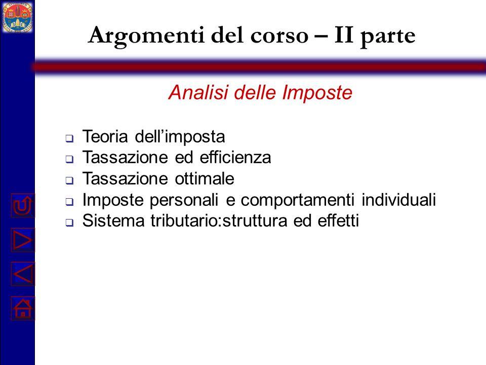 Letture consigliate Rosen H.S., Scienza delle finanze, 2007, Milano, Mc Graw Hill.