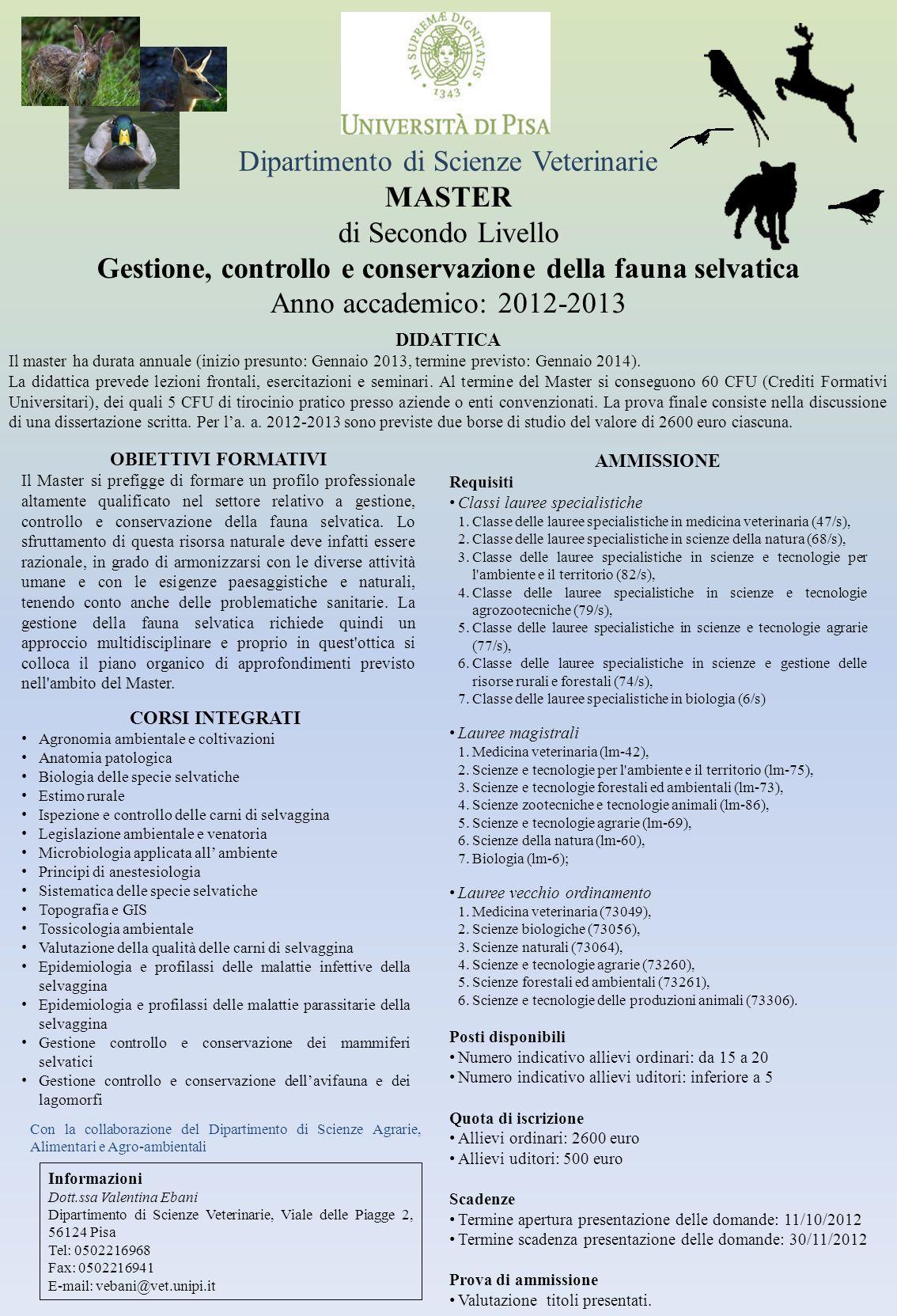 Dipartimento di Scienze Veterinarie DIDATTICA Il master ha durata annuale (inizio presunto: Gennaio 2013, termine previsto: Gennaio 2014).