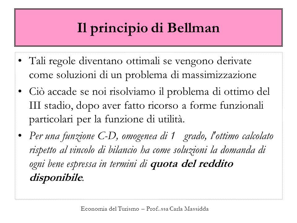Economia del Turismo – Prof..ssa Carla Massidda Il principio di Bellman Tali regole diventano ottimali se vengono derivate come soluzioni di un proble