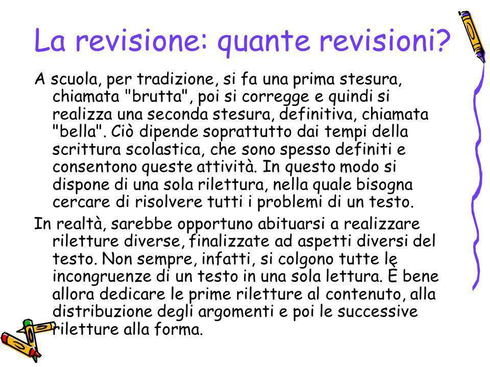 La revisione: quante revisioni? A scuola, per tradizione, si fa una prima stesura, chiamata