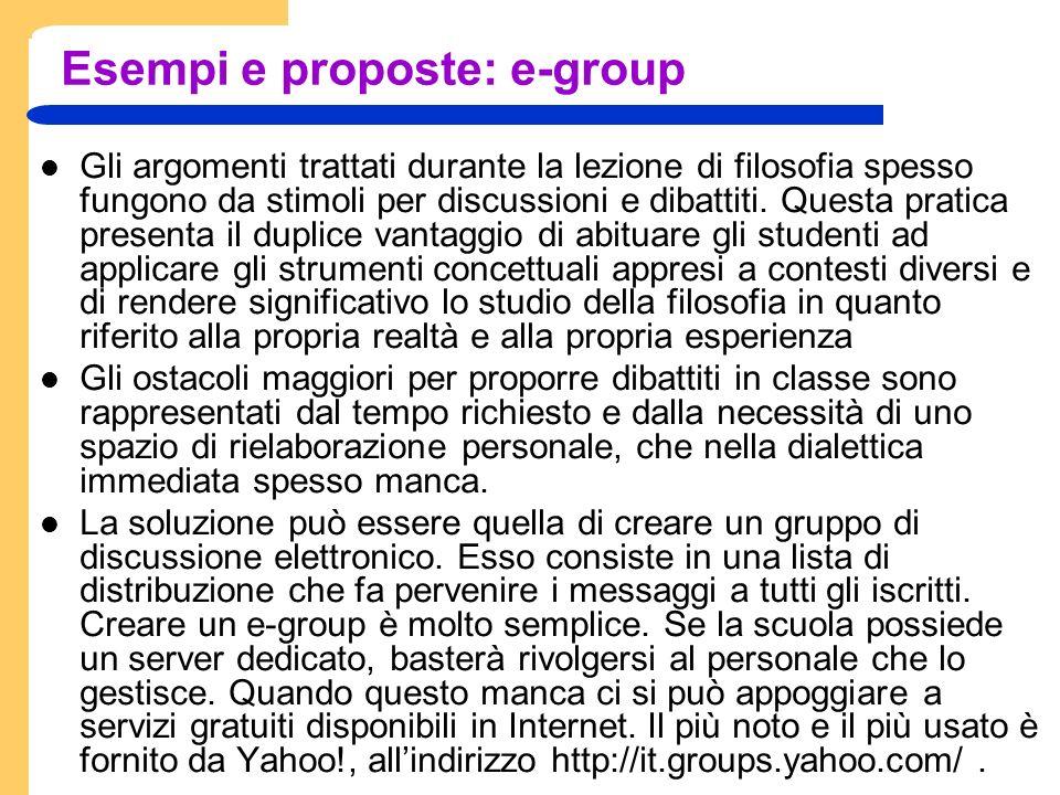 Esempi e proposte: e-group Gli argomenti trattati durante la lezione di filosofia spesso fungono da stimoli per discussioni e dibattiti.