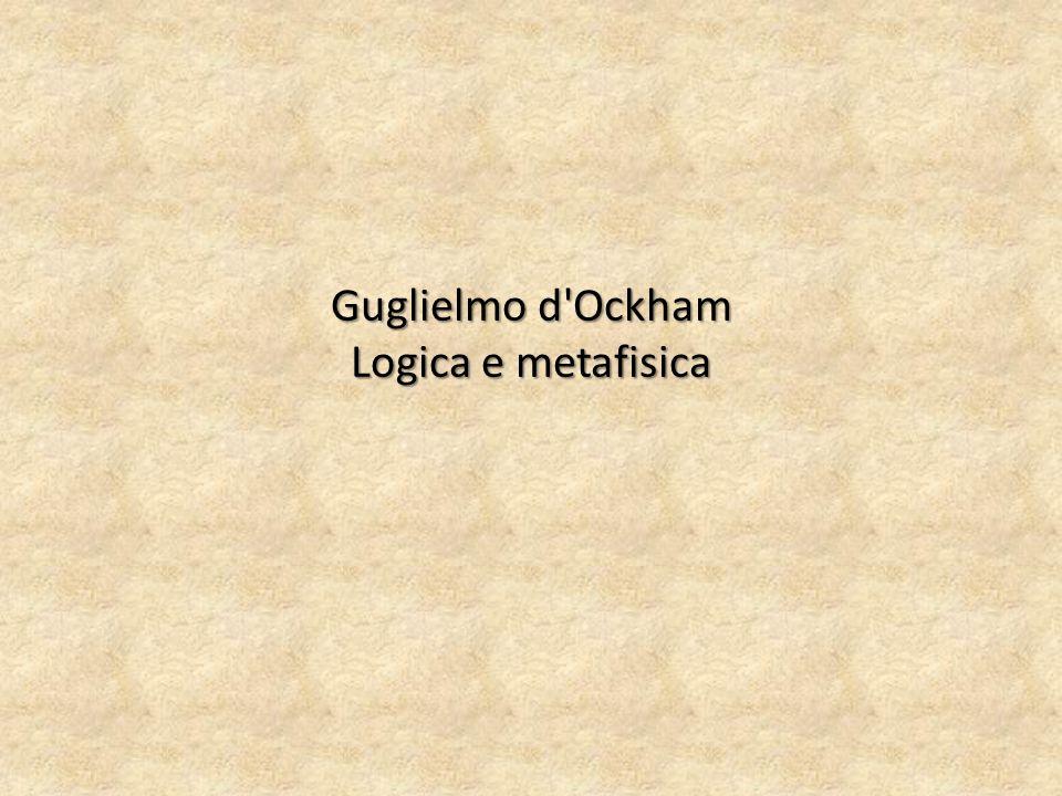 Solo gli individui sono reali Reali sono, per Ockham, solo le cose create da Dio, che hanno una natura individuale.