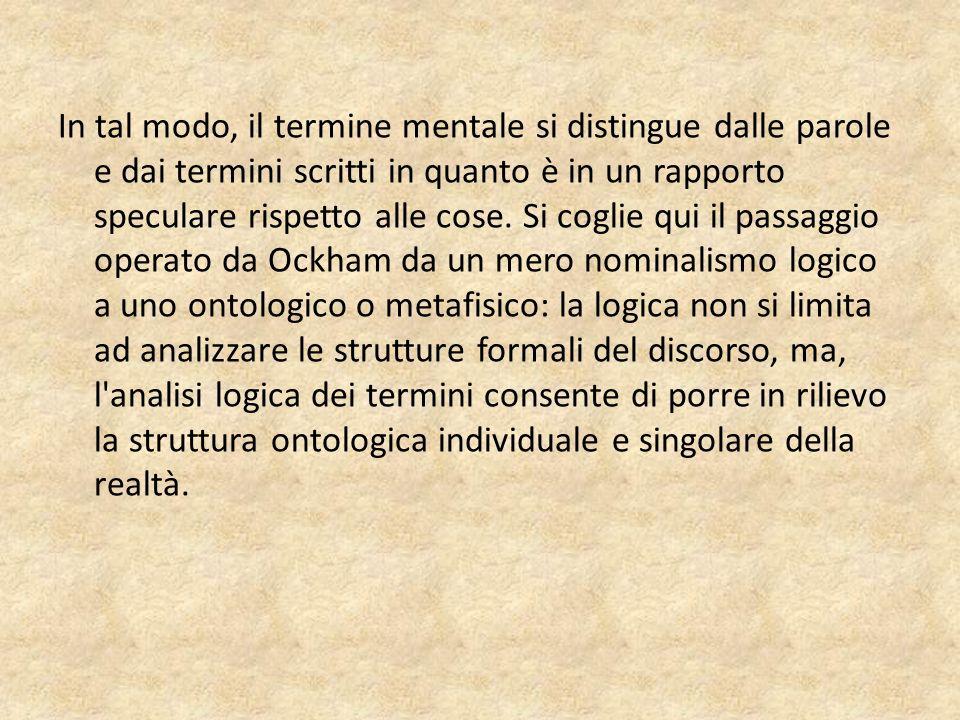 Gli universali come segni delle cose Ockham affronta il problema degli universali chie dendosi se tali termini possano riferirsi a corrispondenti realtà universali e, inoltre, se queste realtà esistano al di fuori della mente, sia come realtà effettive, per sé esistenti, sia come classi o essenze comuni a più individui.
