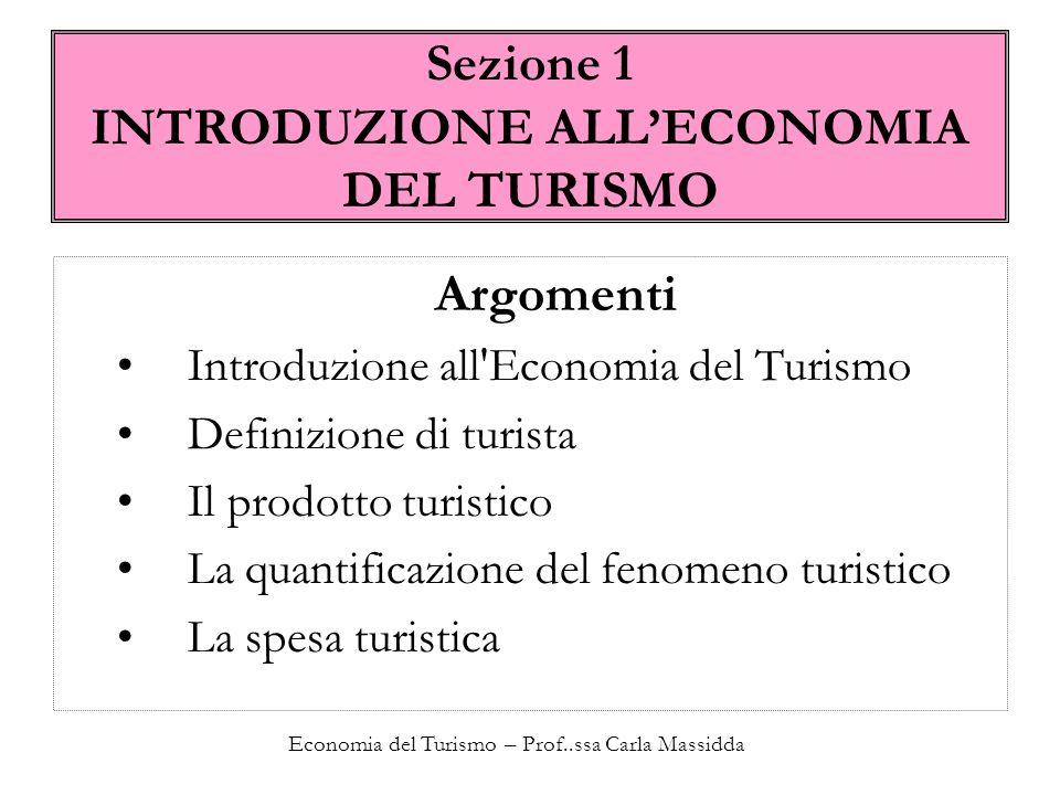 Economia del Turismo – Prof..ssa Carla Massidda 1.1 Introduzione all Economia del Turismo L analisi economica vuole costruire modelli relativi a quella parte di fenomeni sociali che riguardano il comportamento dell uomo per conseguire fini alternativi con mezzi scarsi.