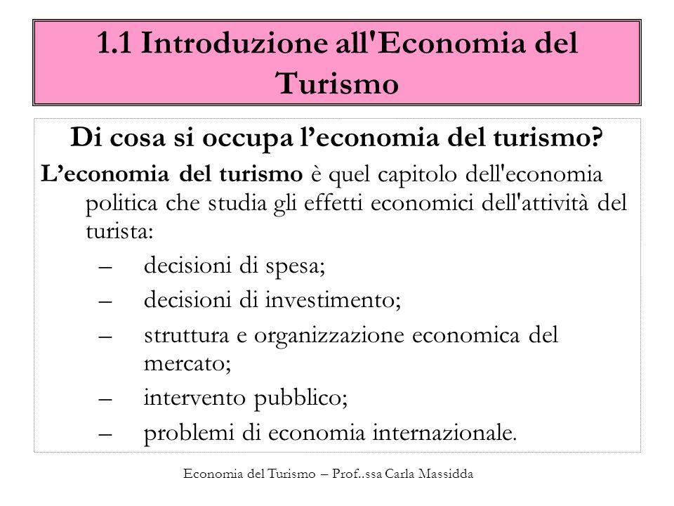 Economia del Turismo – Prof..ssa Carla Massidda 1.1 Introduzione all Economia del Turismo Radici storiche: Economics of Outdoor Recreation: Cinque fasi della vacanza –Anticipazione –Viaggio di andata –Esperienza –Viaggio di ritorno –Ricordo