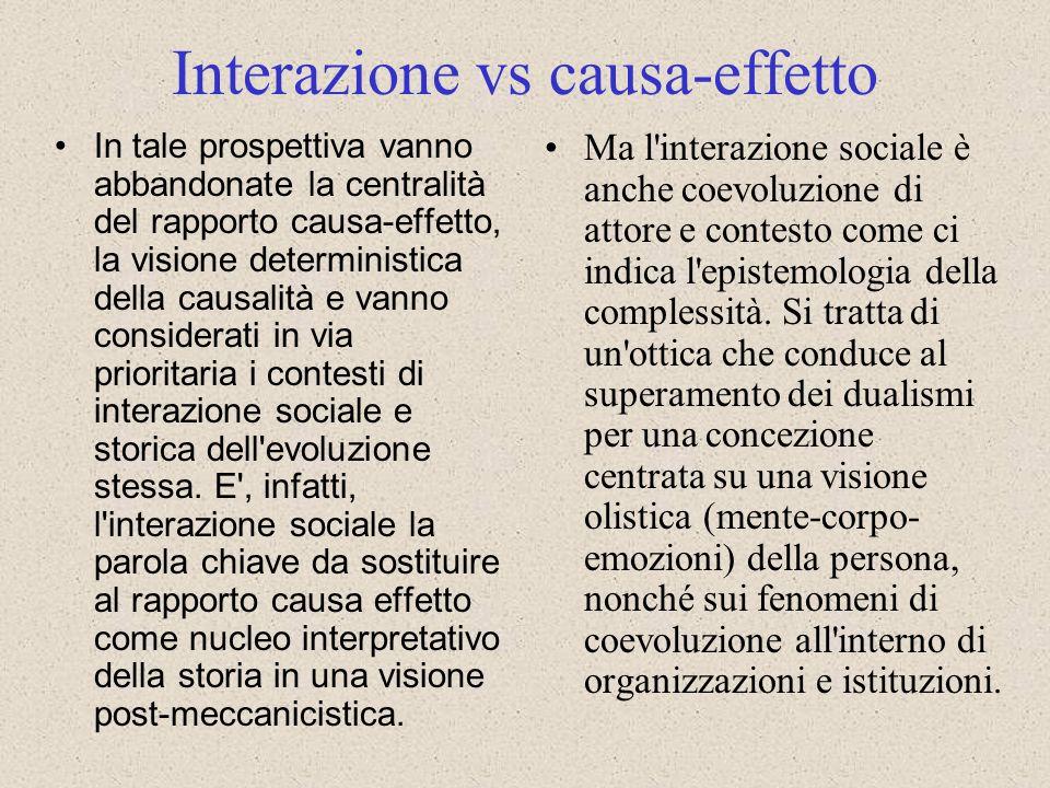 In tale prospettiva vanno abbandonate la centralità del rapporto causa-effetto, la visione deterministica della causalità e vanno considerati in via p