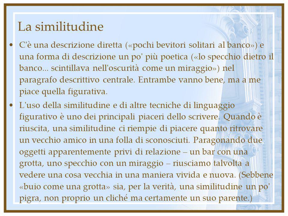 La similitudine C'è una descrizione diretta («pochi bevitori solitari al banco») e una forma di descrizione un po' più poetica («lo specchio dietro il