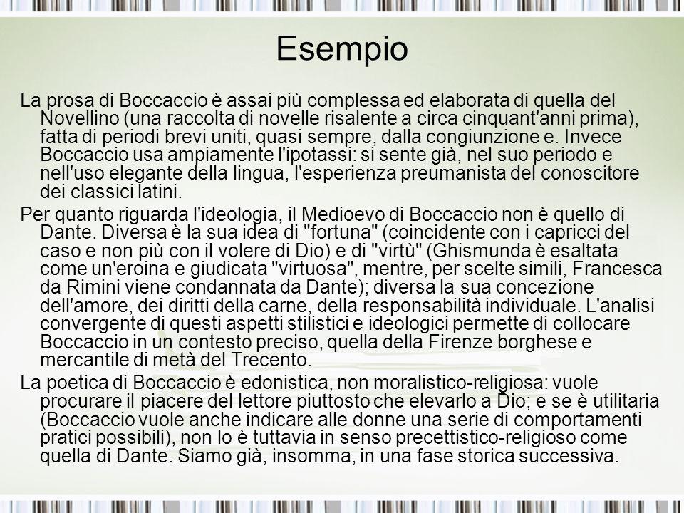 Esempio La prosa di Boccaccio è assai più complessa ed elaborata di quella del Novellino (una raccolta di novelle risalente a circa cinquant'anni prim