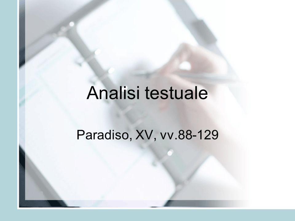 Analisi testuale Paradiso, XV, vv.88-129