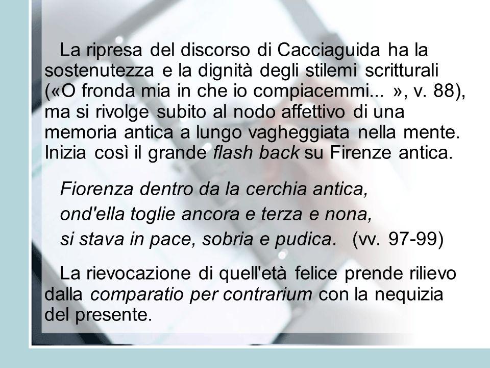 La ripresa del discorso di Cacciaguida ha la sostenutezza e la dignità degli stilemi scritturali («O fronda mia in che io compiacemmi...