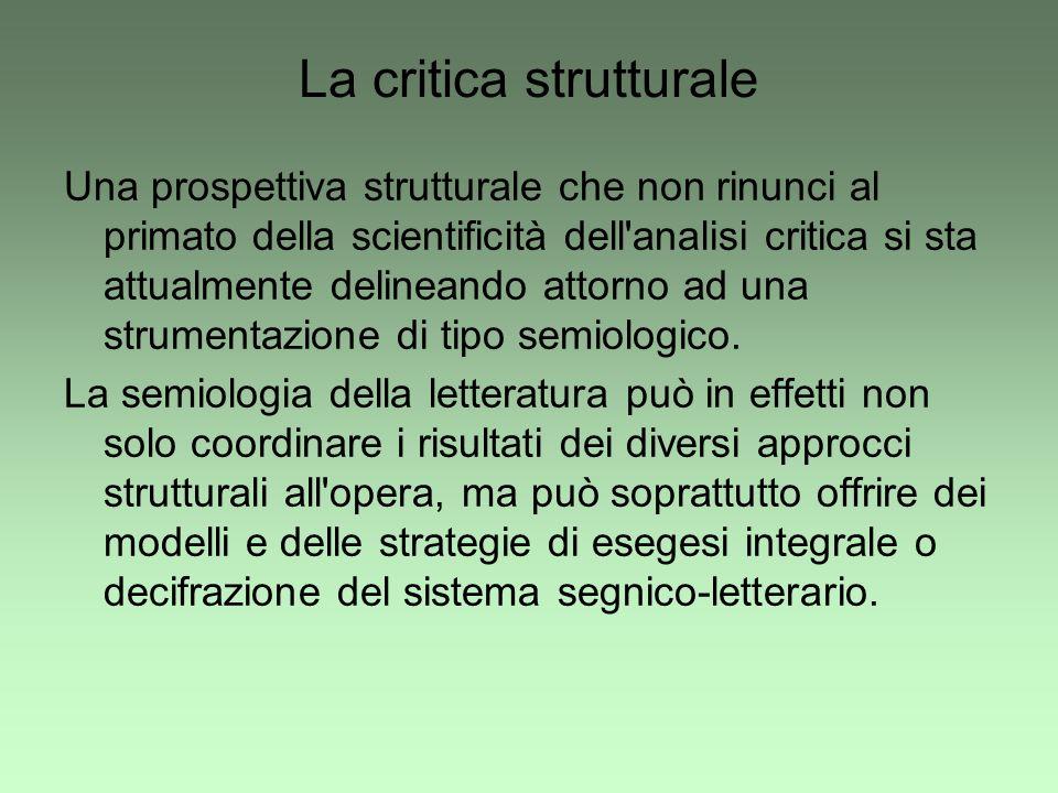 La critica strutturale Una prospettiva strutturale che non rinunci al primato della scientificità dell'analisi critica si sta attualmente delineando a