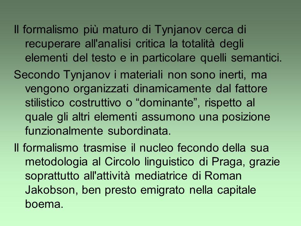 Il formalismo più maturo di Tynjanov cerca di recuperare all'analisi critica la totalità degli elementi del testo e in particolare quelli semantici. S