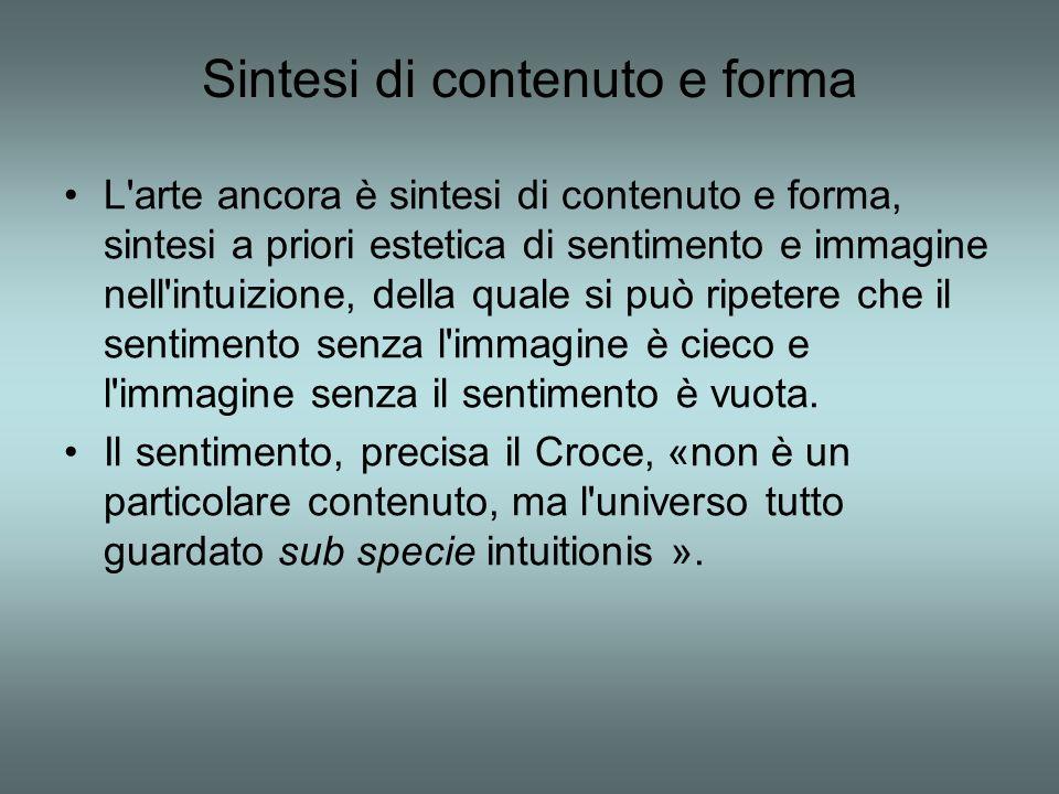 Sintesi di contenuto e forma L'arte ancora è sintesi di contenuto e forma, sintesi a priori estetica di sentimento e immagine nell'intuizione, della q