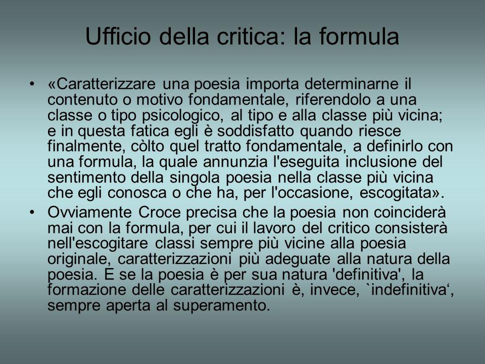 Ufficio della critica: la formula «Caratterizzare una poesia importa determinarne il contenuto o motivo fondamentale, riferendolo a una classe o tipo
