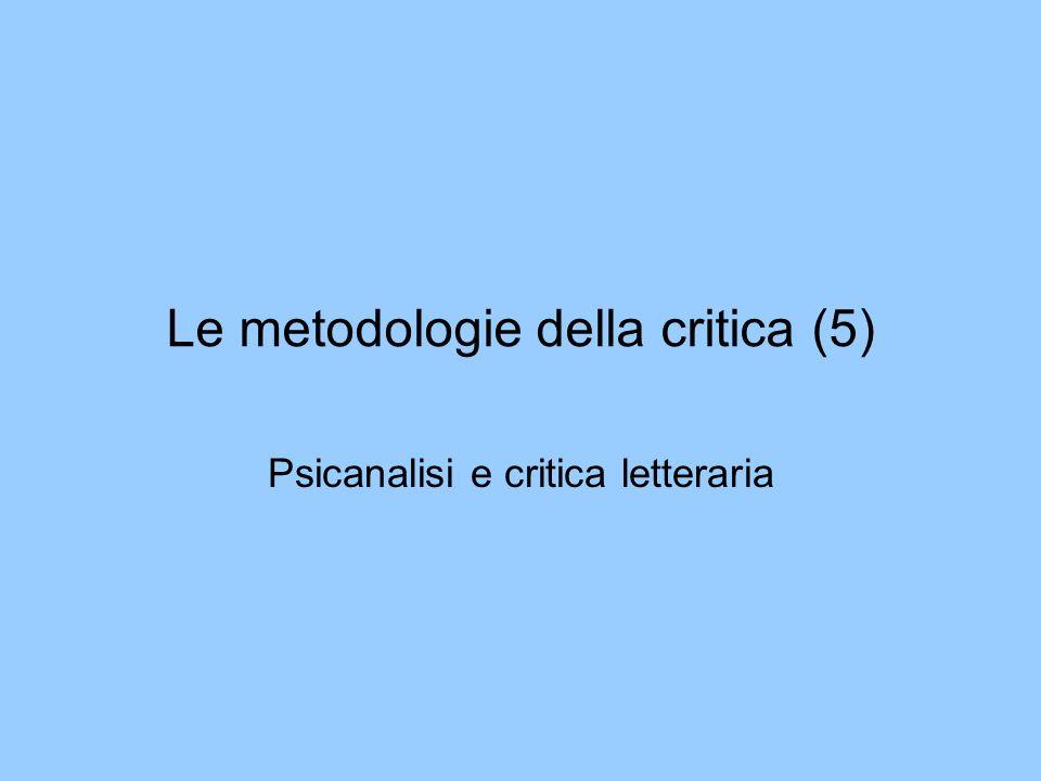 Le metodologie della critica (5) Psicanalisi e critica letteraria