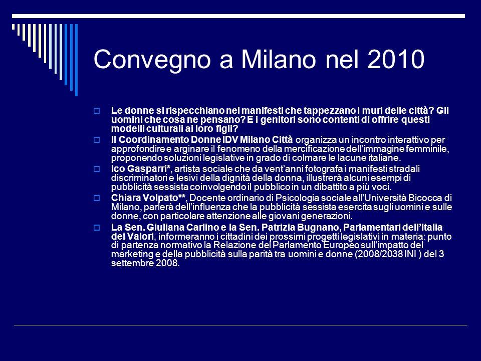 Convegno a Milano nel 2010 Le donne si rispecchiano nei manifesti che tappezzano i muri delle città.
