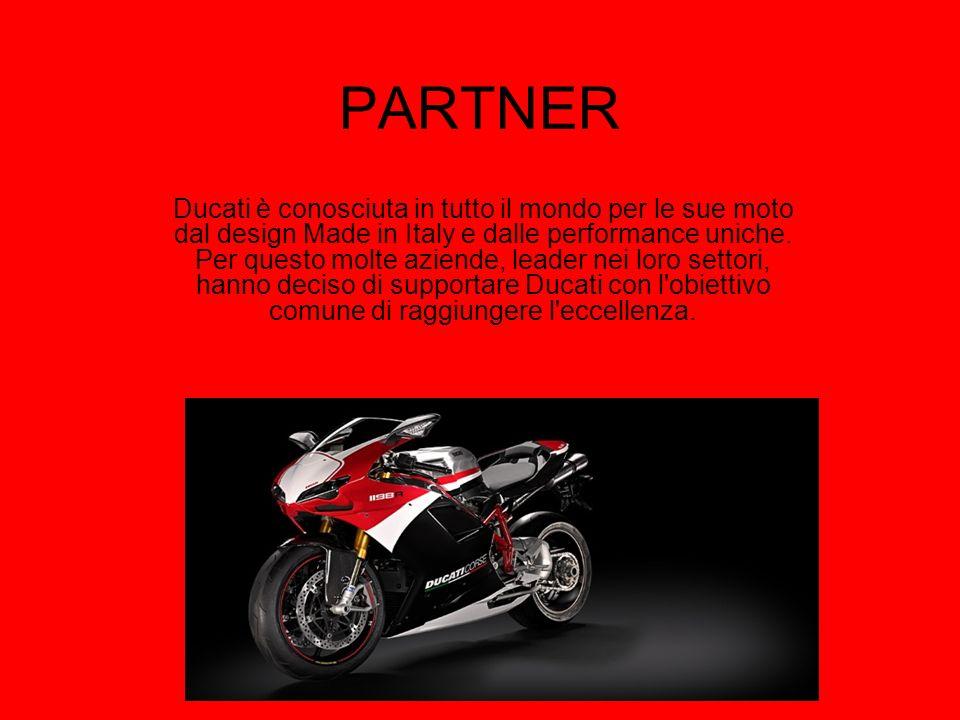 PARTNER Ducati è conosciuta in tutto il mondo per le sue moto dal design Made in Italy e dalle performance uniche. Per questo molte aziende, leader ne