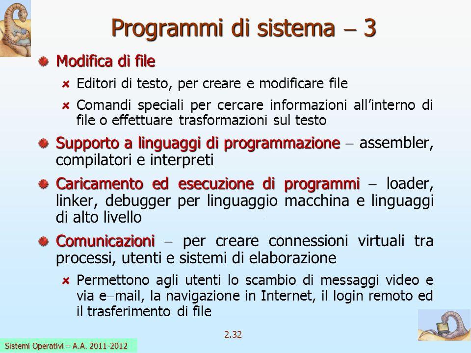 2.32 Sistemi Operativi a.a. 2009-10 Modifica di file Editori di testo, per creare e modificare file Comandi speciali per cercare informazioni allinter