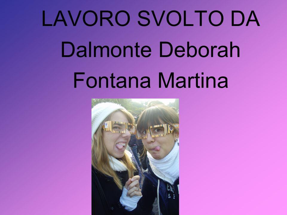 LAVORO SVOLTO DA Dalmonte Deborah Fontana Martina