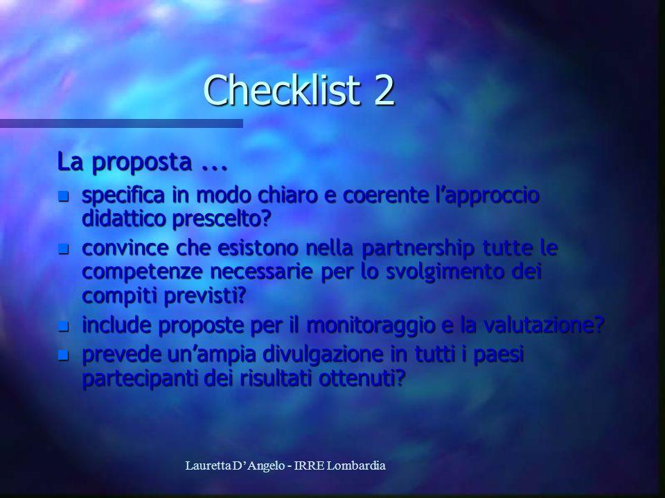 Lauretta DAngelo - IRRE Lombardia Checklist 2 La proposta... n specifica in modo chiaro e coerente lapproccio didattico prescelto? n convince che esis