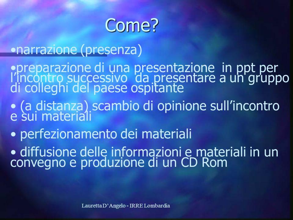 Lauretta DAngelo - IRRE LombardiaCome? narrazione (presenza) preparazione di una presentazione in ppt per lincontro successivo da presentare a un grup