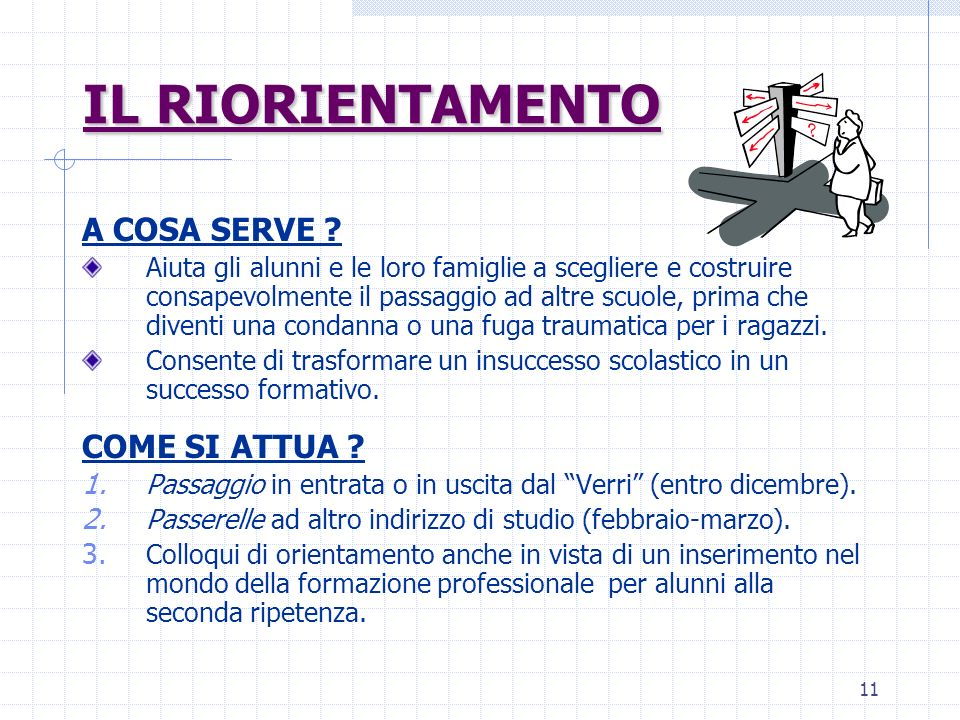 11 IL RIORIENTAMENTO A COSA SERVE .