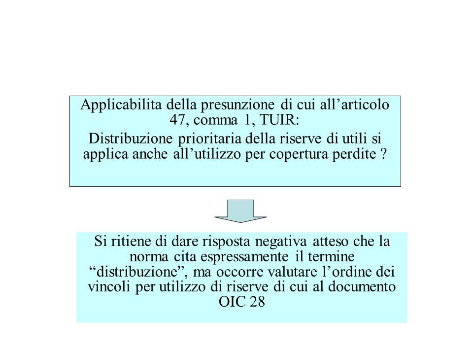 Applicabilita della presunzione di cui allarticolo 47, comma 1, TUIR: Distribuzione prioritaria della riserve di utili si applica anche allutilizzo pe