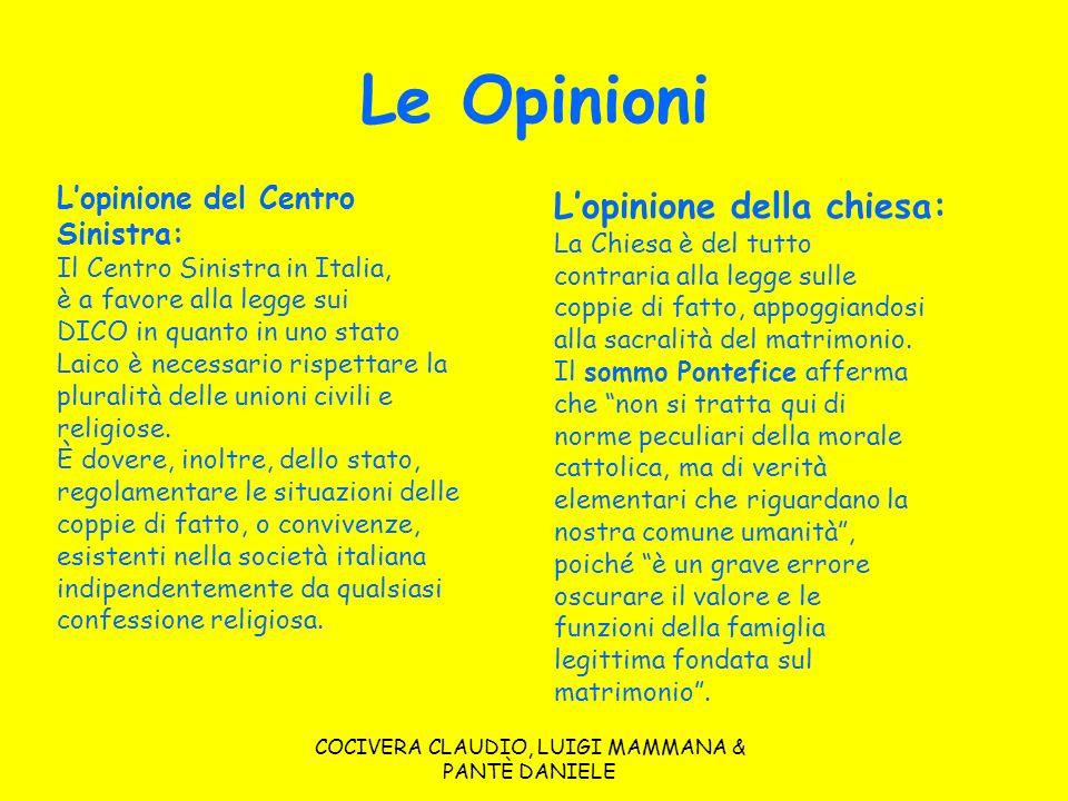 COCIVERA CLAUDIO, LUIGI MAMMANA & PANTÈ DANIELE Le Opinioni Lopinione del Centro Sinistra: Il Centro Sinistra in Italia, è a favore alla legge sui DIC