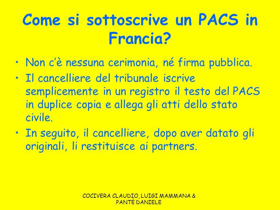 COCIVERA CLAUDIO, LUIGI MAMMANA & PANTÈ DANIELE Come si sottoscrive un PACS in Francia? Non cè nessuna cerimonia, né firma pubblica. Il cancelliere de