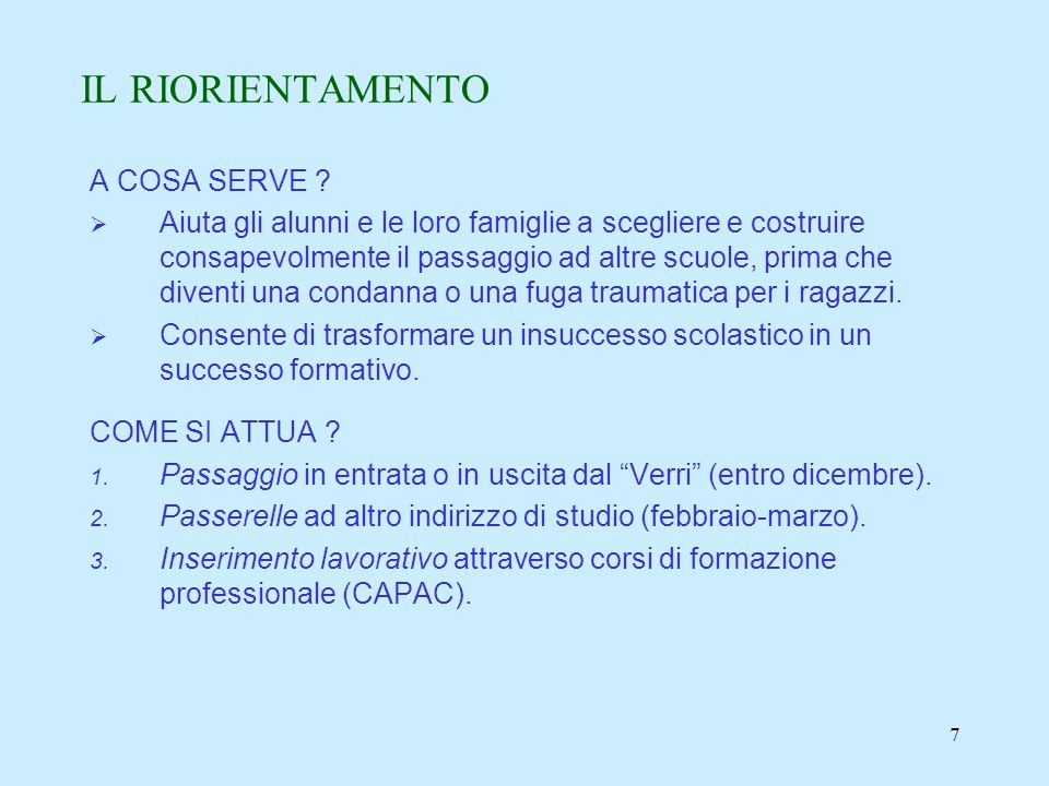 7 IL RIORIENTAMENTO A COSA SERVE .