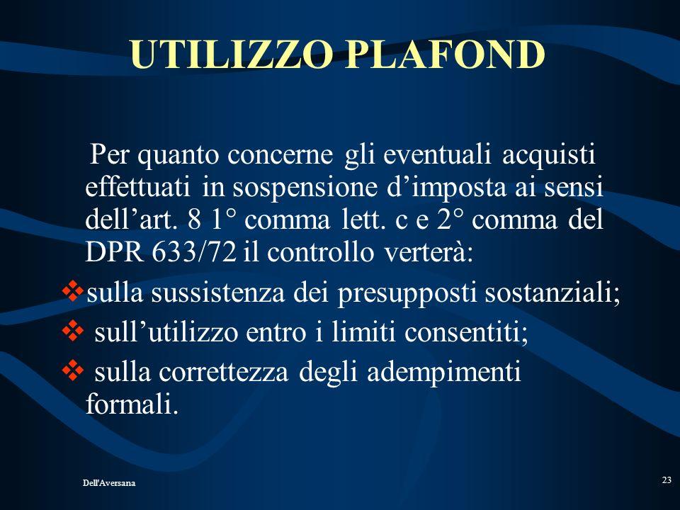 Dell'Aversana 22 Operazioni con San Marino (art. 71 e DM 24/12/1993) Non imponibili se rese nei confronti di operatori economici (con IVA a privati).