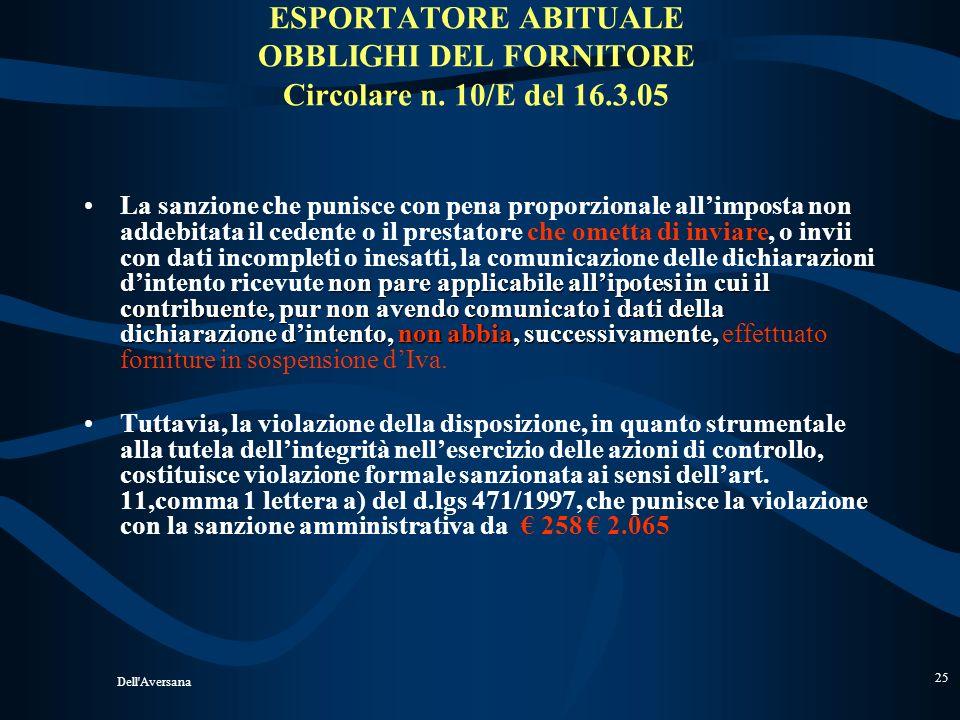 Dell'Aversana 24 PLAFOND ART. 8 C. 2 PER LA FORMAZIONE: Operazioni registrate nel periodo; Prima della L.28/97 Esportazioni fatte; PER LUTILIZZO: Mome