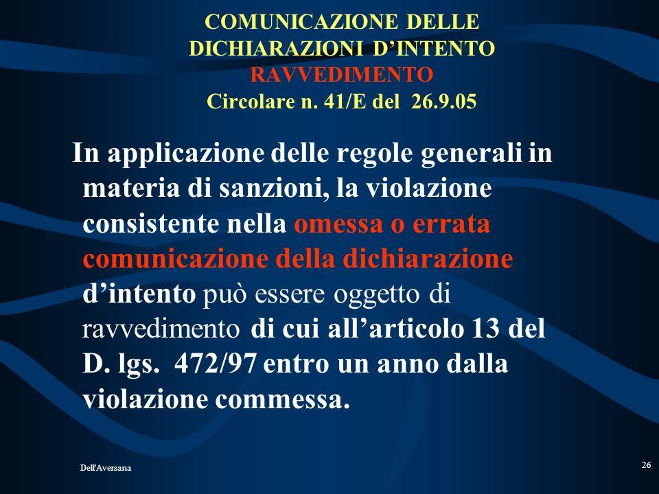 Dell'Aversana 25 ESPORTATORE ABITUALE OBBLIGHI DEL FORNITORE Circolare n. 10/E del 16.3.05 non pare applicabile allipotesi in cui il contribuente, pur