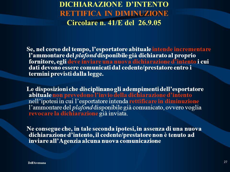 Dell'Aversana 26 COMUNICAZIONE DELLE DICHIARAZIONI DINTENTO RAVVEDIMENTO Circolare n. 41/E del 26.9.05 In applicazione delle regole generali in materi